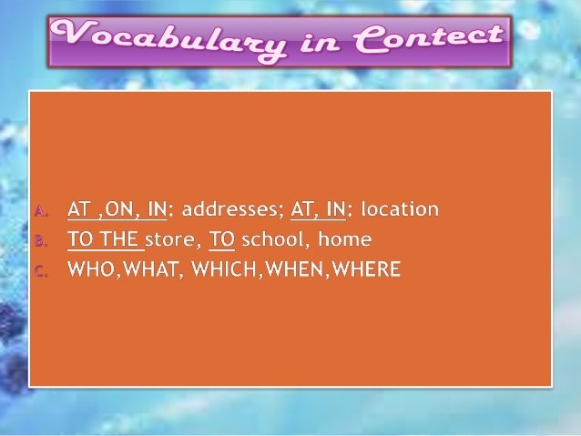 AT, ON, IN • addresses AT, IN • Location