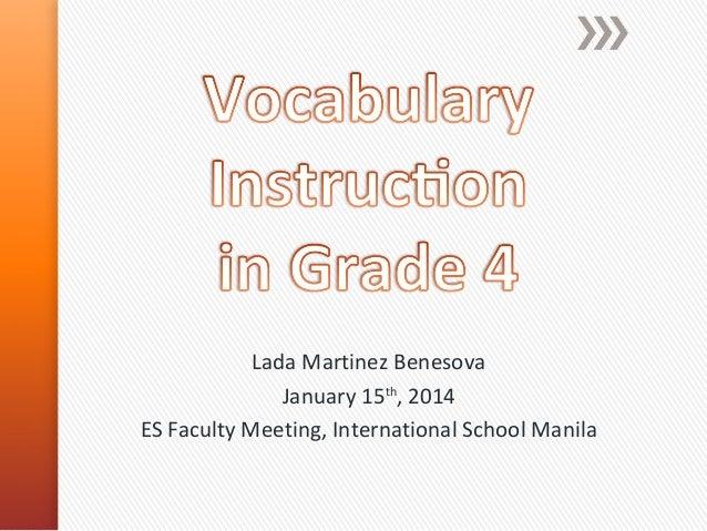 Lada Martinez Benesova January 15th, 2014 ES Faculty Meeting, International School Manila