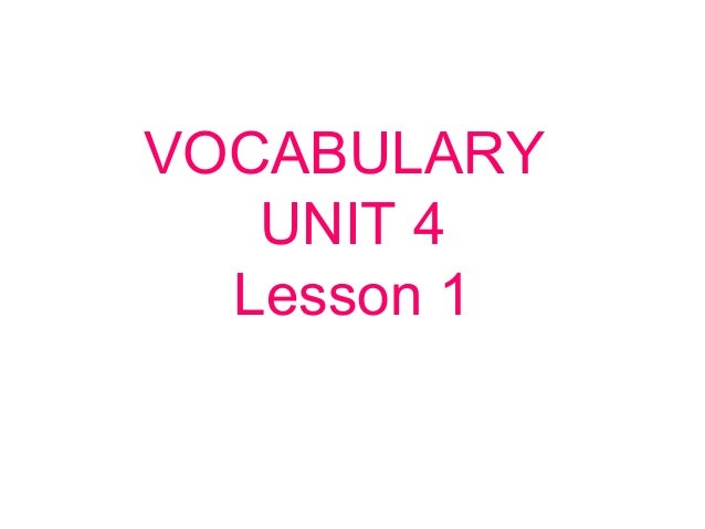 VOCABULARY UNIT 4 Lesson 1