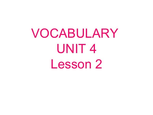 VOCABULARY UNIT 4 Lesson 2