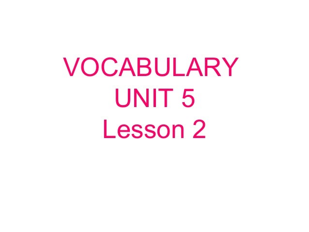 VOCABULARY UNIT 5 Lesson 2