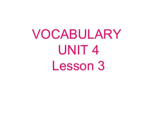 VOCABULARY UNIT 4 Lesson 3