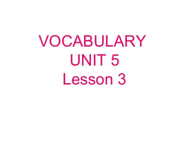 VOCABULARY UNIT 5 Lesson 3