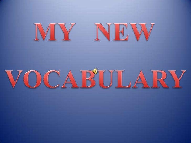 MY   NEW<br />VOCABULARY<br />