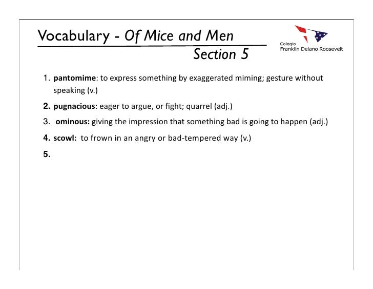 Vocabulary - Of Mice and Men                        Section 5 1. pantomime:toexpresssomethingbyexaggeratedmiming;ge...