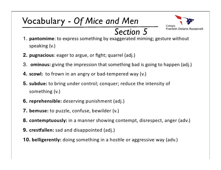 Vocabulary - Of Mice and Men                        Section 5 1. pantomime: to express something by exaggerated miming; ge...