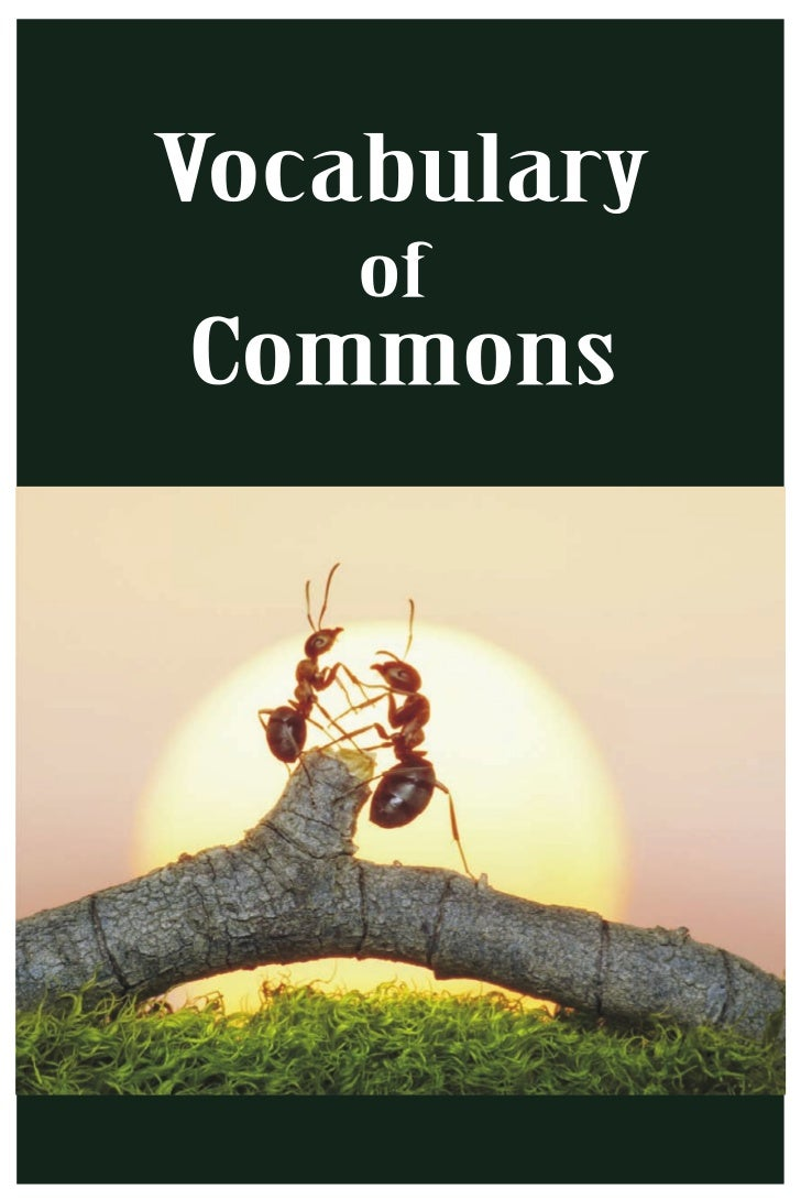 Vocabulary         of      commons      Foundation for Ecological Security   PB No. 29, Anand, Gujarat, INDIA–388001p: +91...