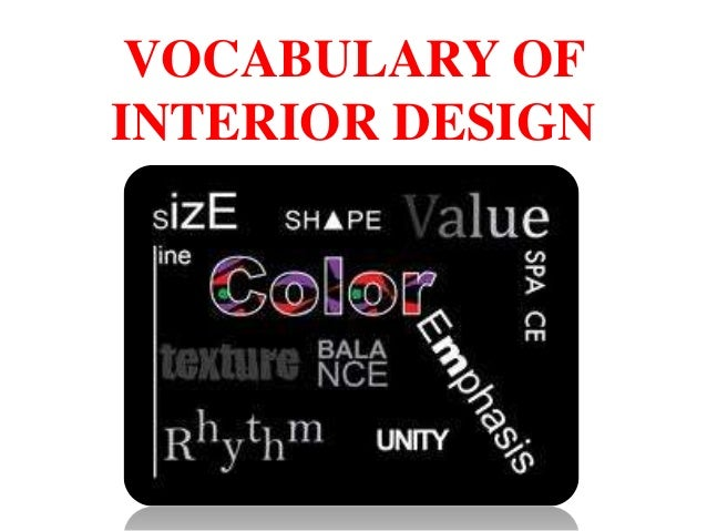 vocabulary of interior design rh slideshare net interior design vocabulary word quizlet interior design vocabulary for high school