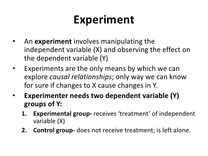Experiment<br />An experiment involves manipulating the independent variable (X) and observing the effect on the dependent...