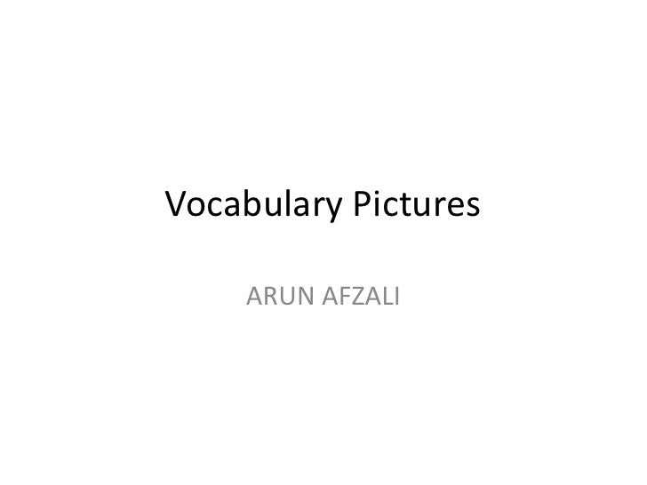 Vocabulary Pictures<br />ARUN AFZALI<br />
