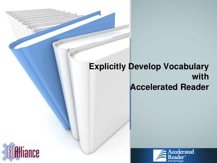Explicitly Develop Vocabulary with Accelerated Reader<br />