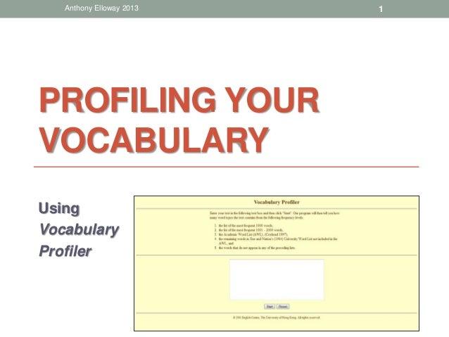 Anthony Elloway 2013   1PROFILING YOURVOCABULARYUsingVocabularyProfiler