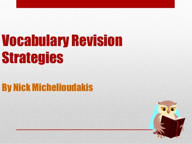Vocabulary Revision Strategies By Nick Michelioudakis