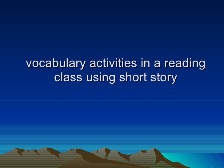 vocabulary activities in a reading class using short story