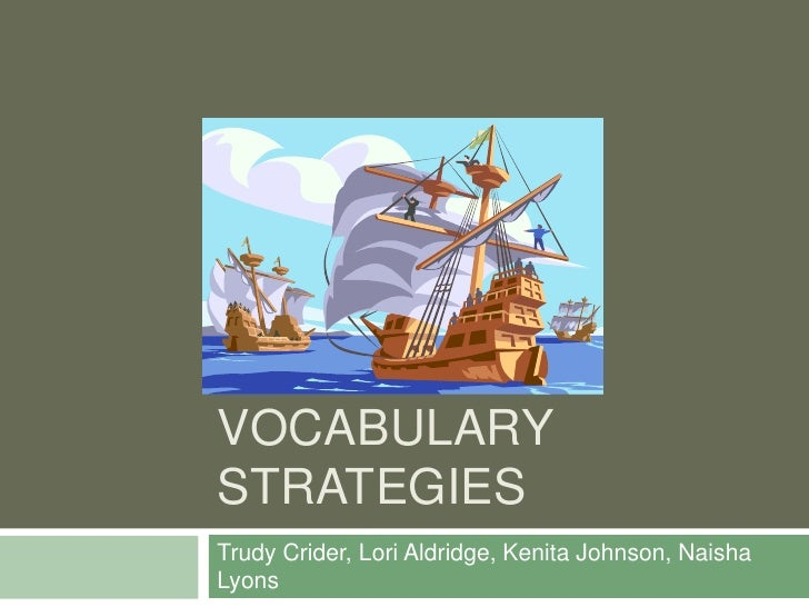 VOCABULARYSTRATEGIESTrudy Crider, Lori Aldridge, Kenita Johnson, NaishaLyons