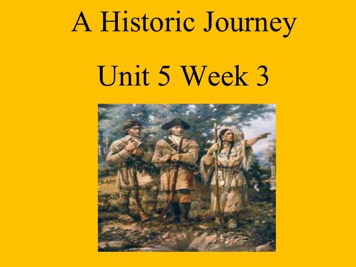 A Historic Journey Unit 5 Week 3