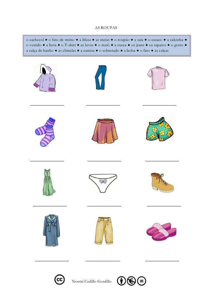 AS ROUPASo cachecol ● o fato de treino ● a blusa ● as meias ● o roupão ● a saia ● o casaco ● a calcinha ●o vestido ● a bot...