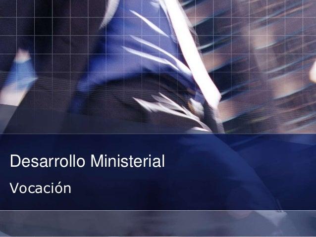 Desarrollo Ministerial Vocación