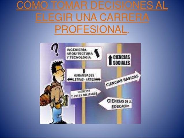 CÓMO TOMAR DECISIONES AL ELEGIR UNA CARRERA PROFESIONAL.