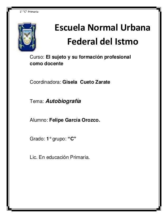 """1° """"C"""" Primaria  Escuela Normal Urbana Federal del Istmo Curso: El sujeto y su formación profesional como docente  Coordin..."""
