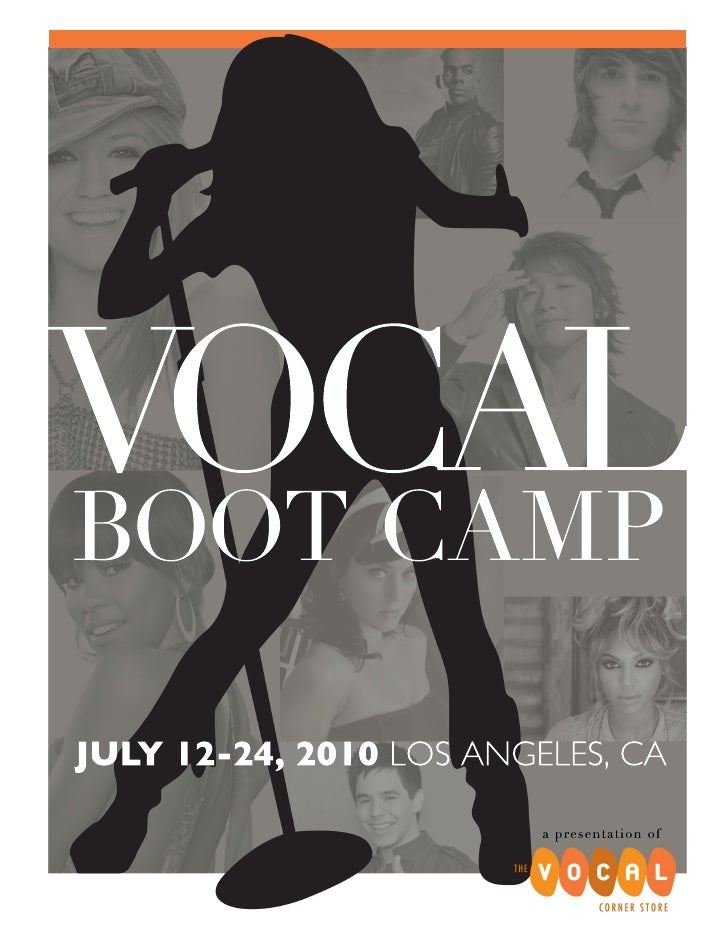 VOCAL BOOT CAMP  JULY 12-24, 2010 LOS ANGELES, CA                           a presentation of