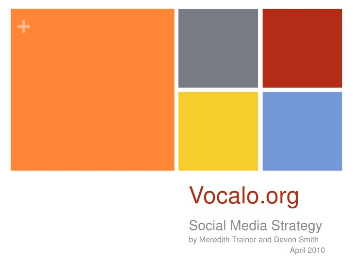 Vocalo.org<br />Social Media Strategy<br />by Meredith Trainor and Devon Smith<br />              April 2010<br />