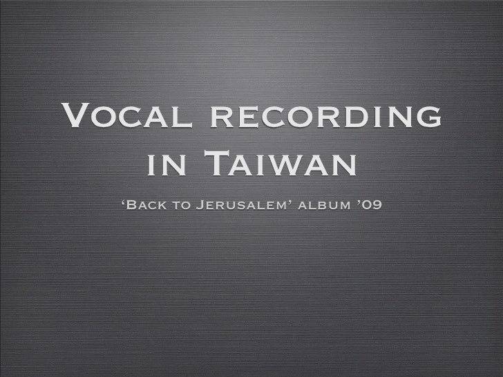 Vocal recording    in Taiwan   'Back to Jerusalem' album '09