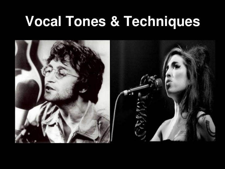 Vocal Tones & Techniques<br />