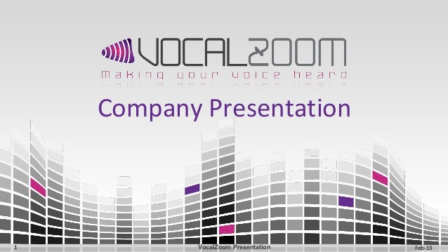 Company PresentationFeb-131 VocalZoom Presentation