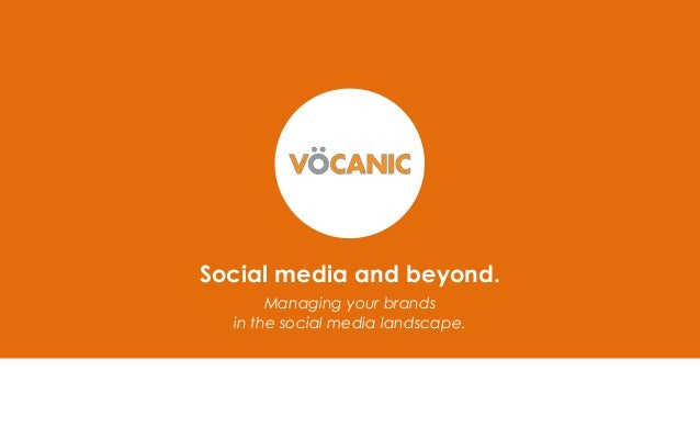 Social media and beyond. Managing your brands in the social media landscape.