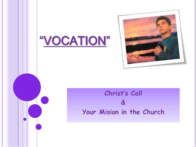 """""""VOCATION"""" Christ's Call & Your Mision in the Church"""
