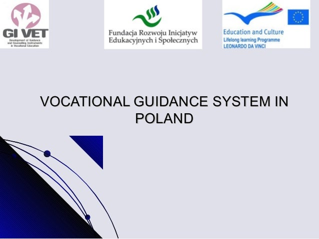 VOCATIONAL GUIDANCE SYSTEM IN           POLAND