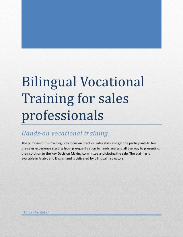 Bilingual Vocational Training for sales professionals Hands-on vocational training The purpose of this training is to focu...