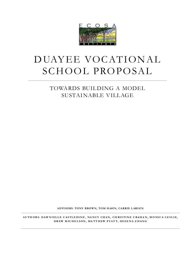 DUAYEE VOCATIONAL SCHOOL PROPOSAL TOWARDS BUILDING A MODEL SUSTAINABLE VILLAGE ADVISORS: TONY BROWN, TOM HAHN, CARRIE LARS...
