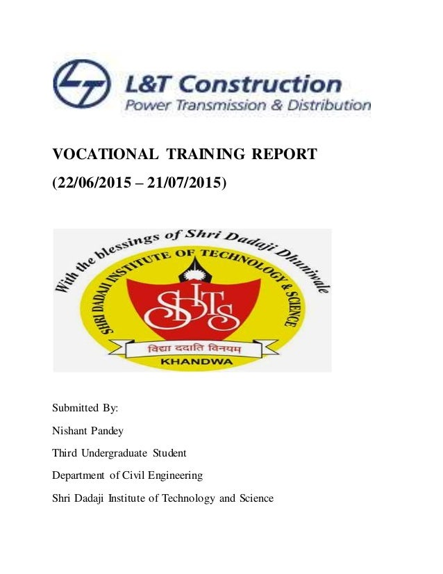 VOCATIONAL TRAINING REPORT (22/06/2015 – 21/07/2015) Submitted By: Nishant Pandey Third Undergraduate Student Department o...