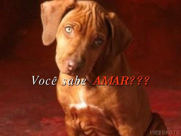 Você sabe  AMAR???