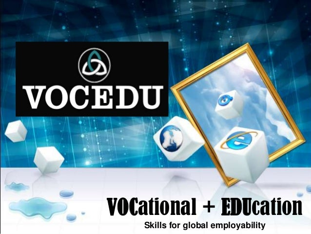 VOCational + EDUcation Skills for global employability