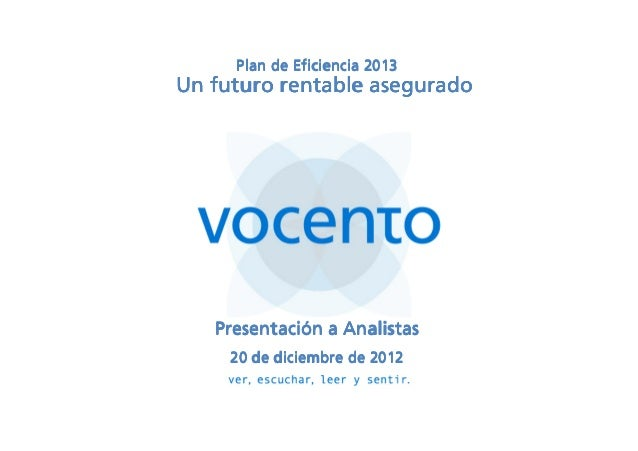 Plan de Eficiencia 2013Un futuro rentable asegurado   Presentació   Presentación a Analistas     20 de diciembre de 2012
