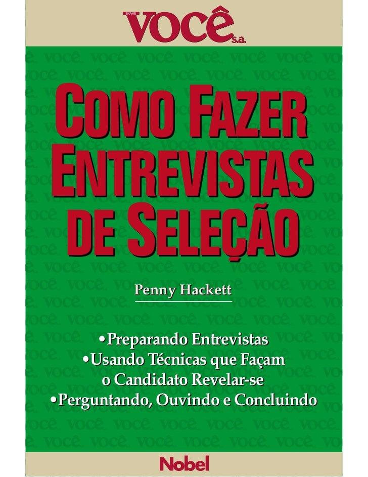 Penny Hackett      •Preparando Entrevistas    •Usando Técnicas que Façam      o Candidato Revelar-se•Perguntando, Ouvindo ...