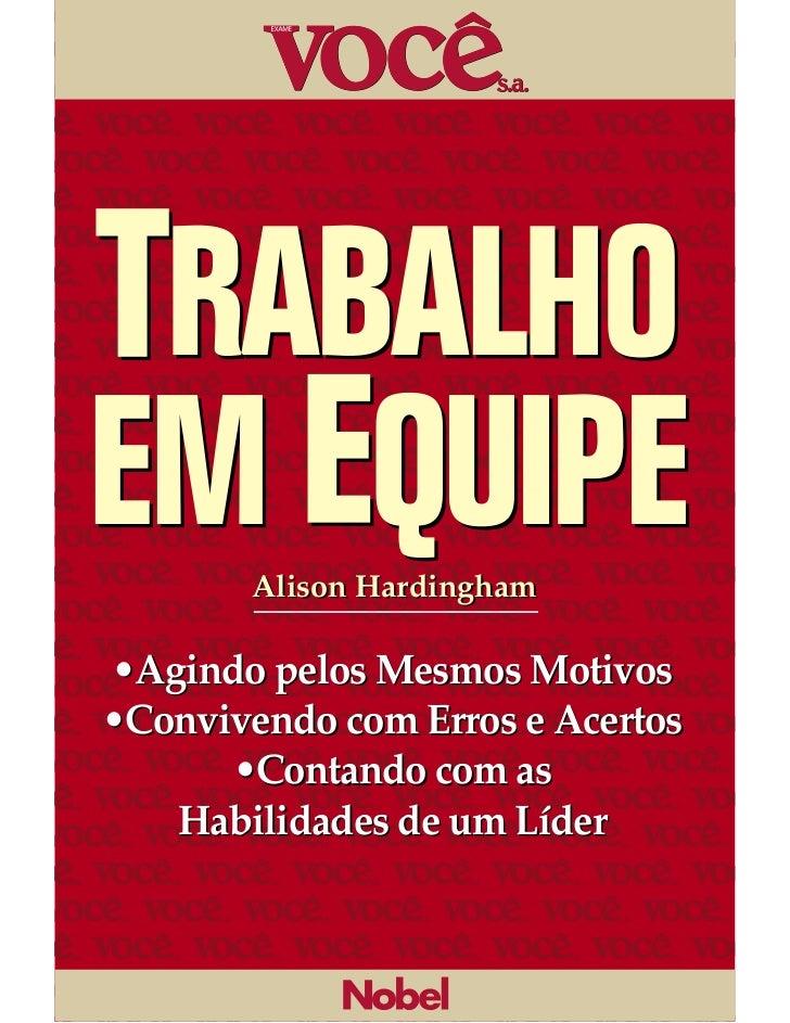 Alison Hardingham•Agindo pelos Mesmos Motivos•Convivendo com Erros e Acertos      •Contando com as   Habilidades de um Líder