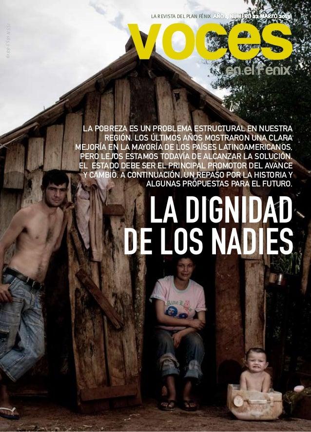 La revista del Plan Fénix año 4 número 22 MARZO 2013ISSN 1853-8819                   La pobreza es un problema estructural...