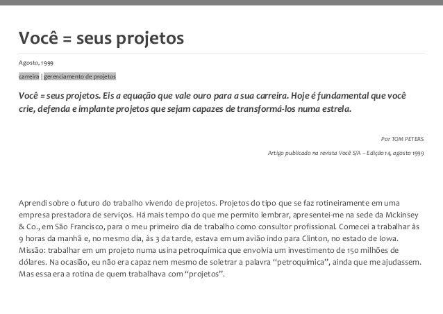 Você = seus projetos Agosto, 1999 carreira | gerenciamento de projetos Você = seus projetos. Eis a equação que vale ouro p...
