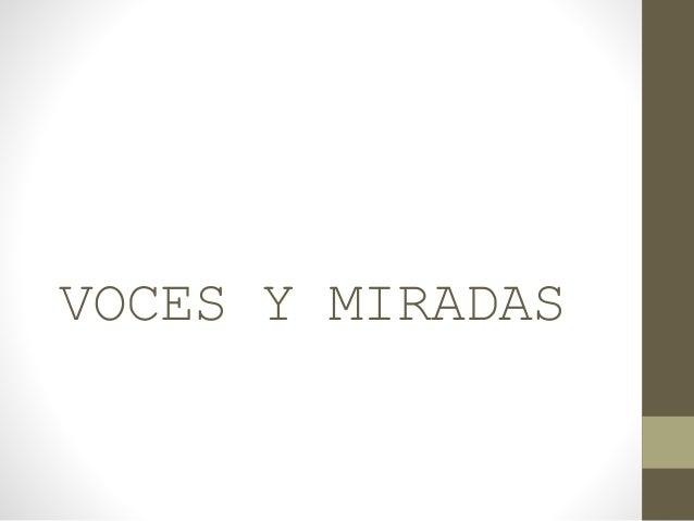 VOCES Y MIRADAS