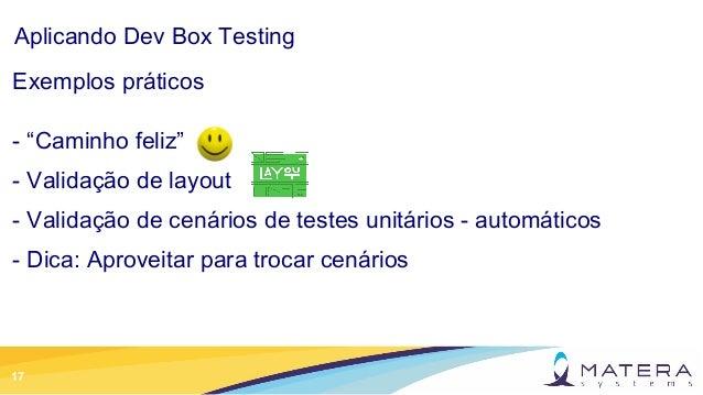"""17 Aplicando Dev Box Testing Exemplos práticos - """"Caminho feliz"""" - Validação de layout - Validação de cenários de testes u..."""