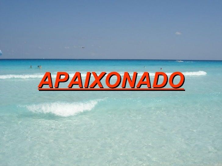 APAIXONADO