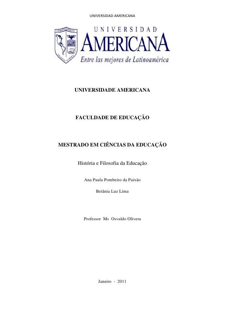 UNIVERSIDAD AMERICANA    UNIVERSIDADE AMERICANA     FACULDADE DE EDUCAÇÃOMESTRADO EM CIÊNCIAS DA EDUCAÇÃO     História e F...
