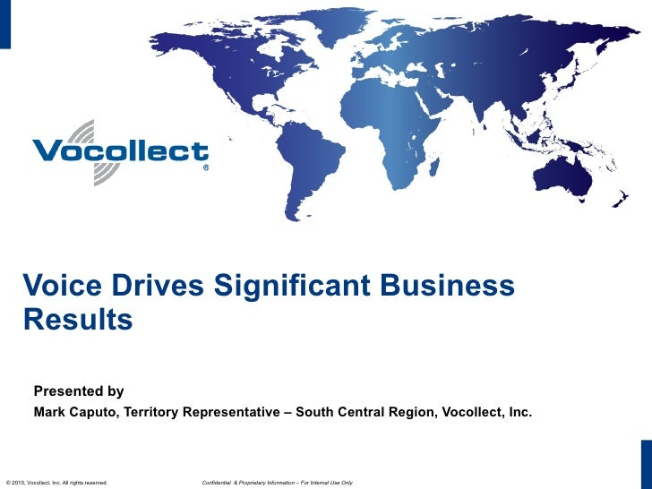 Voice Drives Significant Business Results Presented by Mark Caputo, Territory Representative – South Central Region, Vocol...
