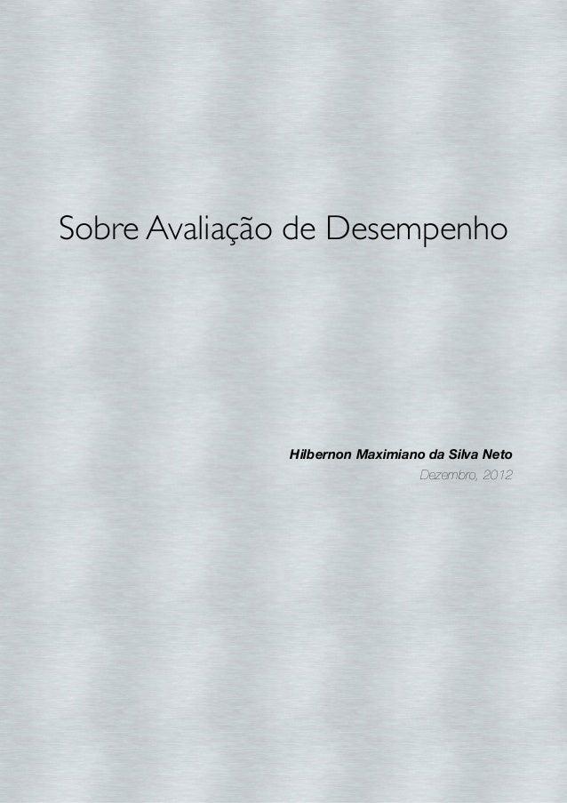 Sobre Avaliação de Desempenho  Hilbernon Maximiano da Silva Neto Dezembro, 2012