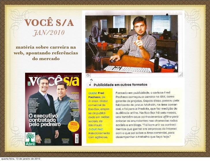 VOCÊ S/A                              JAN/2010             matéria sobre carreira na            web, apontando referências...