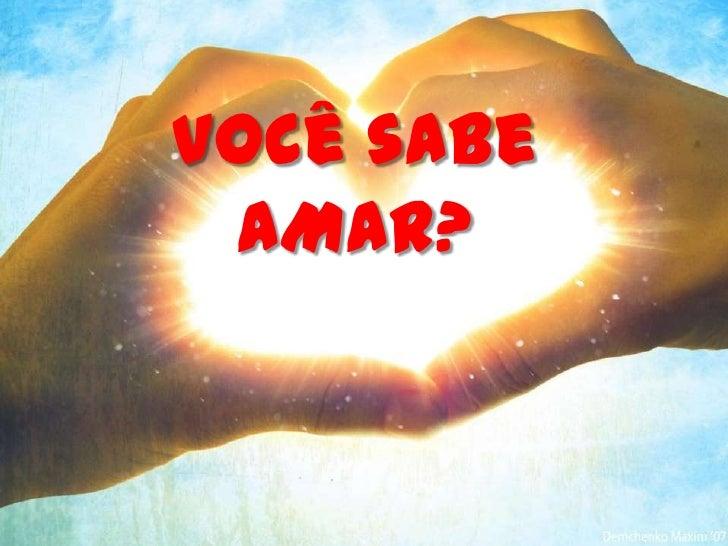 Você sabe AMAR?
